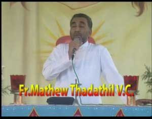 Marian Convention speech by Fr.Mathew Thadathil V.C Part 1